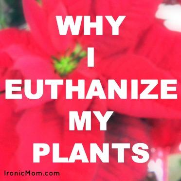 Euthanize Plants