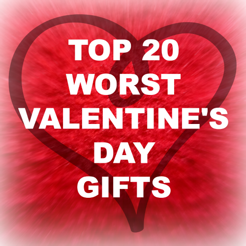 Fabulous Worst Valentineus Day Gifts With Funny Valentines Day Gift Ideas