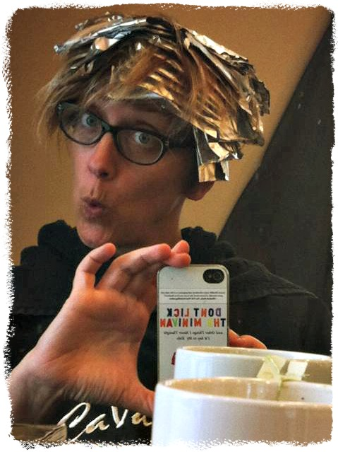 Use more foil than two dozen baked potatoes would to get hair highlighted