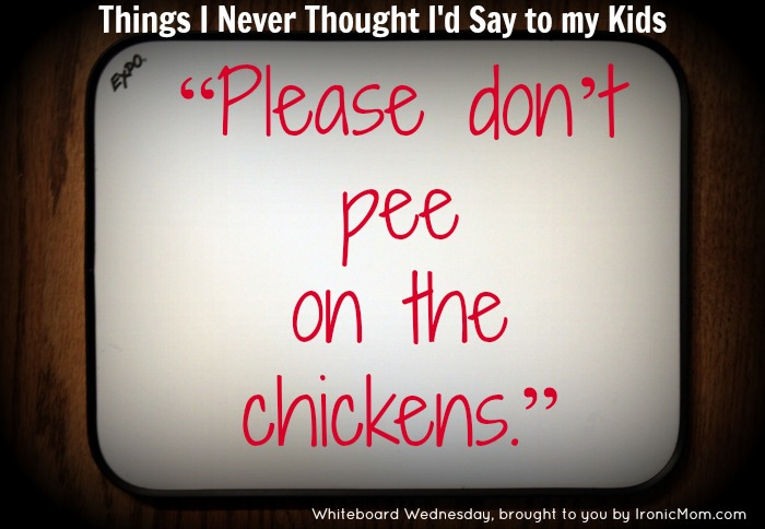 WW - Don't Pee on Chickens.jpg